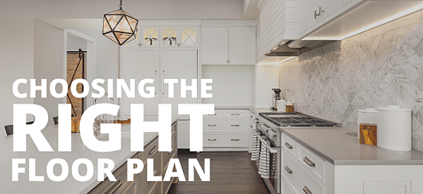 Choosing the Right Floor Plan