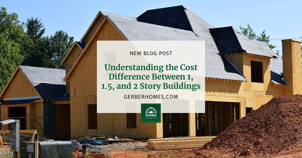 Understanding the Cost Difference Between 1, 1.5, and 2 Story Buildings